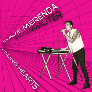 Dave Merenda & Commuter | Young Hearts